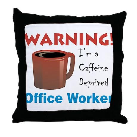 Caffeine Deprived Office Worker Throw Pillow