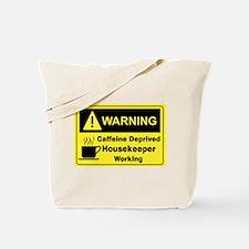 Caffeine Warning Housekeeper Tote Bag