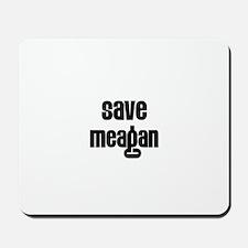 Save Meagan Mousepad