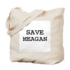 Save Meagan Tote Bag