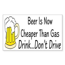 Beer is Now Cheaper Than Gas Rectangle Decal