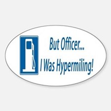 But Officer, I was Hypermiling! Oval Decal
