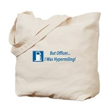 But Officer, I was Hypermiling! Tote Bag