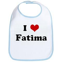 I Love Fatima Bib