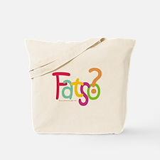 Fatso? Body Image Tote Bag