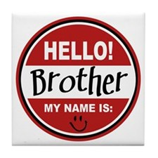 Hello My Name is Brother Tile Coaster