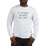 Fat Lady Sings Long Sleeve T-Shirt