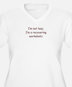 Recovering Workaholic T-Shirt
