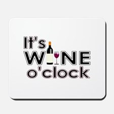 It's Wine O'Clock Mousepad