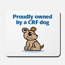Proudly Owned (CRF Dog) Mousepad
