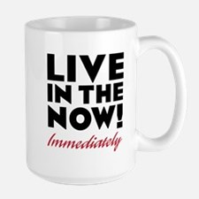 Live In The Now Large Mug