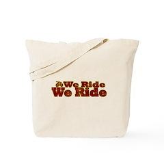 We Ride, We Ride...Bikes Tote Bag