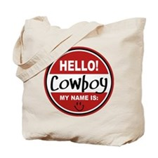 Hello My Name is Cowboy Tote Bag