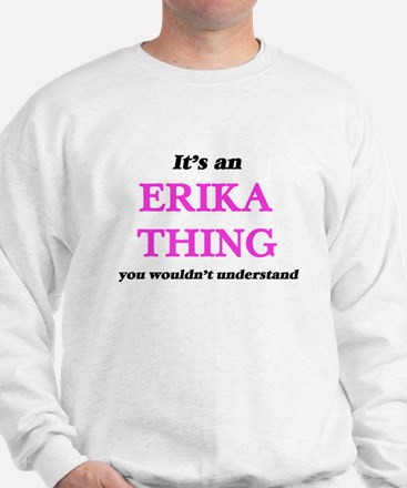 It's an Erika thing, you wouldn&#39 Jumper