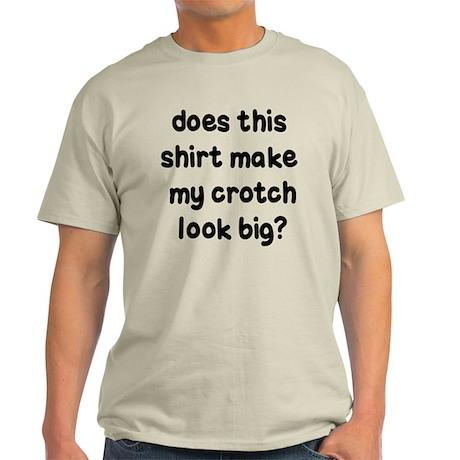 DOES THIS SHIRT MAKE MY CROTC Light T-Shirt