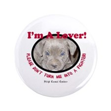 """Pit Bull Puppy Anti Dog Fight 3.5"""" Button"""