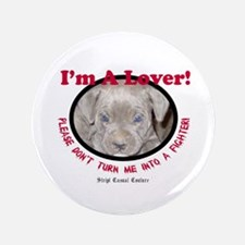 "Pit Bull Puppy Anti Dog Fight 3.5"" Button"