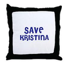 Save Kristina Throw Pillow