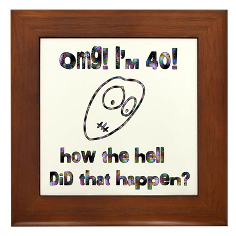 OMG! I'm Forty Framed Tile