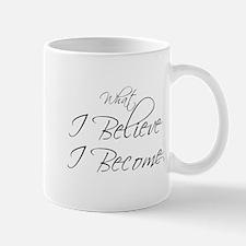 Believe Become Mug