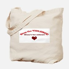 Stop the violence Tote Bag