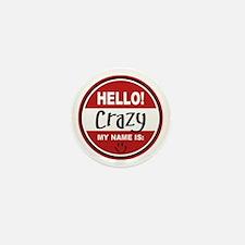 Hello My Name is Crazy Mini Button