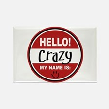 Hello My Name is Crazy Rectangle Magnet