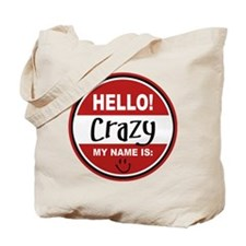 Hello My Name is Crazy Tote Bag