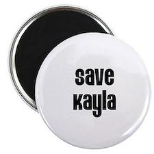 Save Kayla Magnet