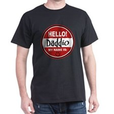 Hello My Name Is Daddio T-Shirt