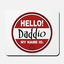Hello My Name Is Daddio Mousepad
