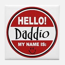 Hello My Name Is Daddio Tile Coaster