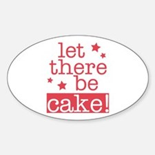 Let There Be Cake! Oval Decal