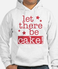 Let There Be Cake! Hoodie
