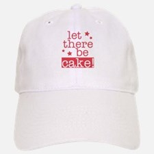 Let There Be Cake! Baseball Baseball Cap