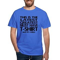 Lastest & Greatest T-shirt T-Shirt