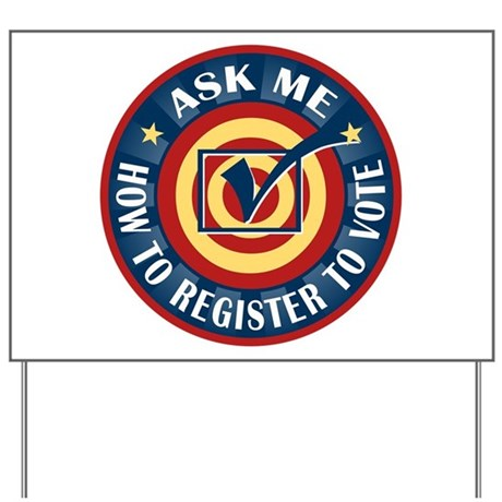 Ask me how to register to Vote Yard Sign