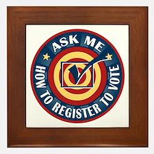 Ask me how to register to Vote Framed Tile
