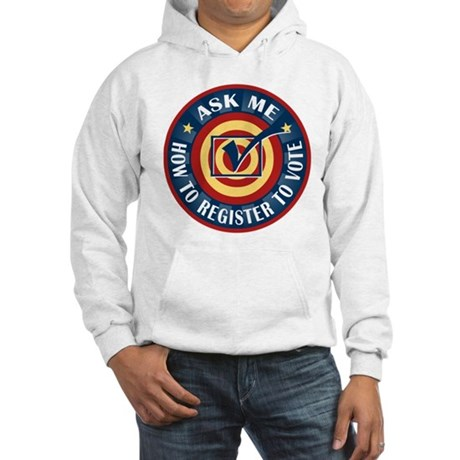 Ask me how to register to Vote Hooded Sweatshirt