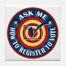 Ask me how to register to Vote Tile Coaster