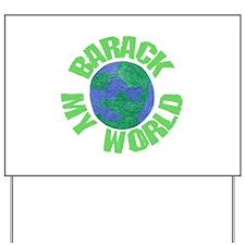 Barack MY World Yard Sign