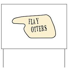 Flay Otters Yard Sign