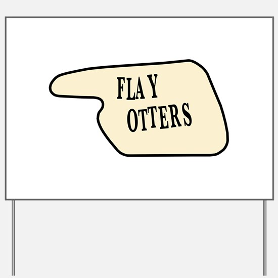 Flay Otters Yard Sign