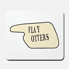 Flay Otters Mousepad