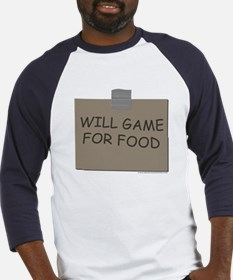 Will Game For Food Baseball Jersey