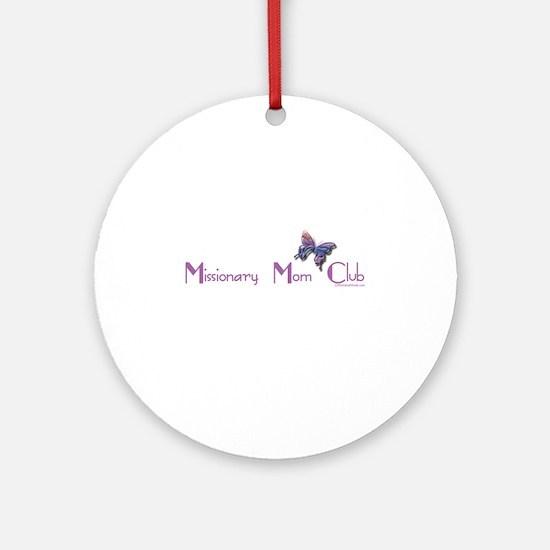MISSIONARY MOM CLUB Ornament (Round)