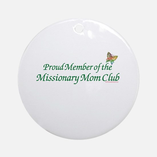 PROUD MEMBER OF THE MISSIONARY MOM CLUB Ornament (