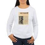 Doc Carver Women's Long Sleeve T-Shirt