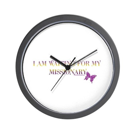 I AM WAITING FOR MY MISSIONARY Wall Clock