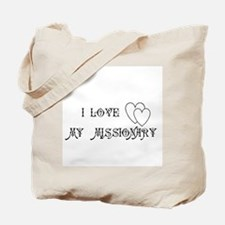I LOVE MY MISSIONARY Tote Bag